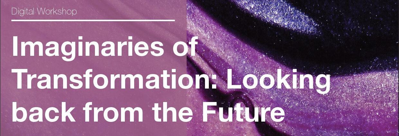 Documentation: Imaginaries of Transformation